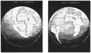 """Two old maps (in French) showing the fit of South America and North America with Africa, """"before separation"""" and """"after separation"""""""